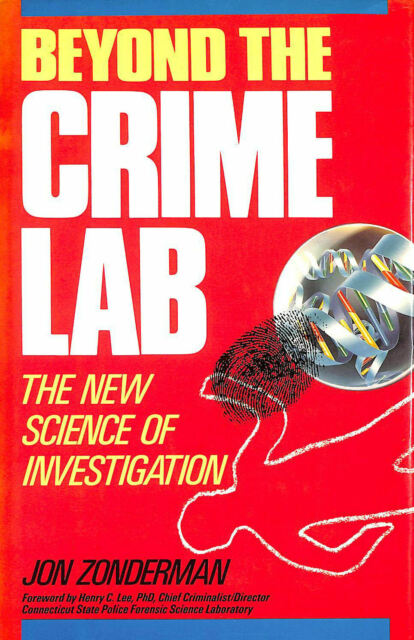 Beyond the Crime Lab: New Science of Investigation (Wiley Science Editions)