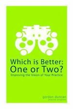 Which Is Better: Which Is Better: One or Two? : Improving the Vision of Your...
