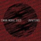 Unpatterns [180 Gram Vinyl] by Simian Mobile Disco (Vinyl, May-2012, 2 Discs, Wichita (UK))