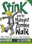 Stink and the Midnight Zombie Walk by Megan McDonald (Paperback / softback)