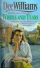 Wishes and Tears by Dee Williams (Paperback, 1999)