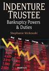 Indenture Trustee - Bankruptcy Powers & Duties by Stephanie Wickouski (Hardback, 2015)