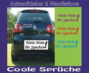 Autoaufkleber Cooler Spruch  Moin Moin Ihr Spacken! 20x10cm div