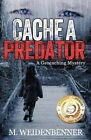 Cache a Predator, a Geocaching Mystery by Michelle Weidenbenner (Paperback / softback, 2014)