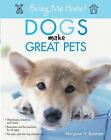 Dogs Make Great Pets by Margaret H. Bonham (Paperback, 2005)