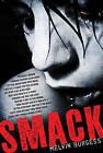 Smack by Melvin Burgess (Paperback / softback)