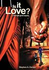 Is it Love?: A Triangle Gone Square by Stephen A. Dantes (Hardback, 2012)
