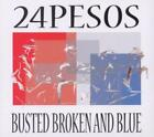 Busted Broken And Blue von 24Pesos (2012)