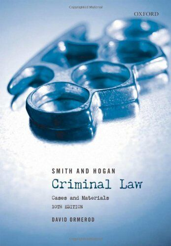 Smith and Hogan Criminal Law: Cases and Materials By David Ormerod