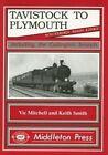 Tavistock to Plymouth and Callington Branch by Vic Mitchell, Keith Smith (Hardback, 1996)