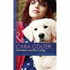 Snowflakes and Silver Linings by Cara Colter (Hardback, 2013)