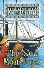 Victorian Tales: The Sea Monsters by Terry Deary (Paperback, 2016)