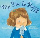 My Blue Is Happy by Jessica Young (Hardback, 2013)