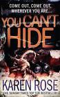 You Can't Hide by Karen Rose (Paperback, 2008)