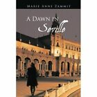 a Dawn in Seville by Zammit Marie Anne (author) 9781491879801