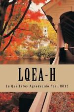 4-H en Español: L. Q. E. A-H : Lo Que Estoy Agradecido Por... Hoy! by J....