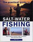 The Practical Guide to Salt-water Fishing: Expert Advice on Species, Baits, Techniques, Shore and Boat Fishing by Martin Ford (Hardback, 2014)