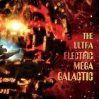 The Ultra Electric Mega Galactic by Ultra Electric Mega Galactic (CD, Jan-2013, CD Baby (distributor))