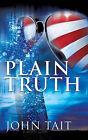 Plain Truth by John Tait (Paperback / softback, 2008)