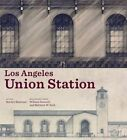 Los Angeles Union Station by Marlyn Musicant (Hardback, 2014)