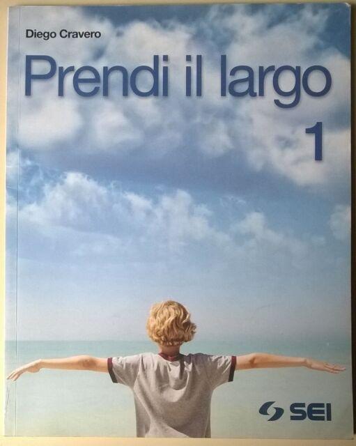 Prendi il largo. 1 - Diego Cravero - SEI, 2009 - L
