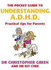 The Pocket Guide to Understanding A.D.H.D.: Practical Tips for Parents by Christopher Green, Kit Chee (Paperback, 2004)