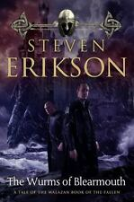 Malazan Book of the Fallen: The Wurms of Blearmouth : A Malazan Tale of Bauchelain and Korbal Broach 11 by Steven Erikson (2014, Paperback)
