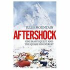 Aftershock: The Quake on Everest and One Man's Quest: 2017 by Jules Mountain (Paperback, 2017)