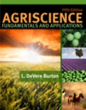 Agriscience Fundamentals and Applications by L. DeVere Burton (2010, Hardcover)