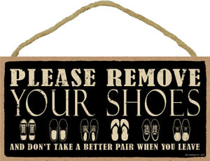 """2442HS Please Remove Your Shoes 5/""""x10/"""" Novelty Sign"""