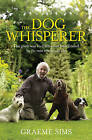 The Dog Whisperer: The Gentle Way to Train Your Best Friend by the Man Who Speaks Dog by Graeme Sims (Paperback, 2009)