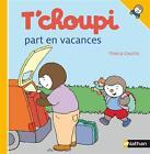 T'choupi Part En Vacances von Thierry Courtin (2011, Gebundene Ausgabe)
