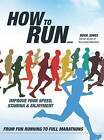 How to Run...: Improve Your Speed, Stamina and Enjoyment by Hugh Jones (Paperback, 2010)