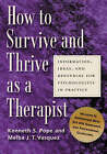 How to Survive and Thrive as a Therapist: Information, Ideas, and Resources for Psychologists in Practice by Kenneth S. Pope, Melba J. Vasquez (Paperback, 2005)