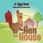 The Hen House by A Ziggy Book (Paperback / softback, 2012)