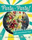 Party, Party von Liselotte Forslin (2015, Gebundene Ausgabe)
