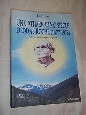 """""""UN CATHARE AU XXe S. : DEODAT ROCHé, SA VIE..."""" JOSé DUPRé (2001) CATHARISME"""