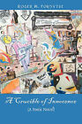 A Crucible of Innocence: (A Poetic Novel) by Roger W Forsythe (Paperback / softback, 2008)