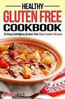 Healthy Gluten Free Cookbook: 25 Easy Satisfying Gluten Free Slow Cooker Recipes by Gordon Rock (Paperback / softback, 2014)