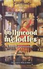 Bollywood Melodies: A History by Ganesh Anantharaman (Paperback, 2008)