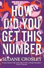 How Did You Get This Number by Sloane Crosley (Paperback, 2011)