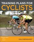 Training Plans for Cyclists: Road Cycling and Mountain Biking by Gale Bernhardt (Paperback, 2009)