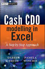 Cash CDO Modelling in Excel: A Step by Step Approach by Darren Smith, Pamela Winchie (Hardback, 2010)