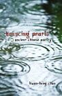 Bouncing Pearls : Ancient Chinese Poetry by Kwan-Hung Chan (2011, Trade Paperback)