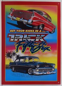 Get Your Kicks in a Trick Fifty Six Chevy Chevrolet Car Metal Sign