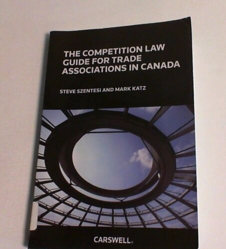 The Competition Law Guide for Trade Associations in Canada #13D676