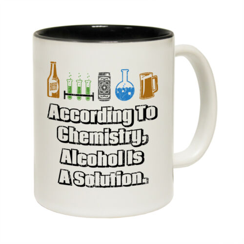 Funny Mugs According To Chemistry Alcohol Is A Solution Dad MUG