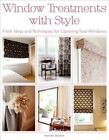 Window Treatments with Style: Fresh Ideas and Techniques for Upstyling Your Windows by Hannah Stanton (Paperback / softback, 2015)