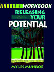 Releasing Your Potential: Workbook by Myles Munroe (Paperback, 1993)