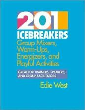 201 Icebreakers : Group MIxers, Warm-Ups, Energizers, and Playful Activities by